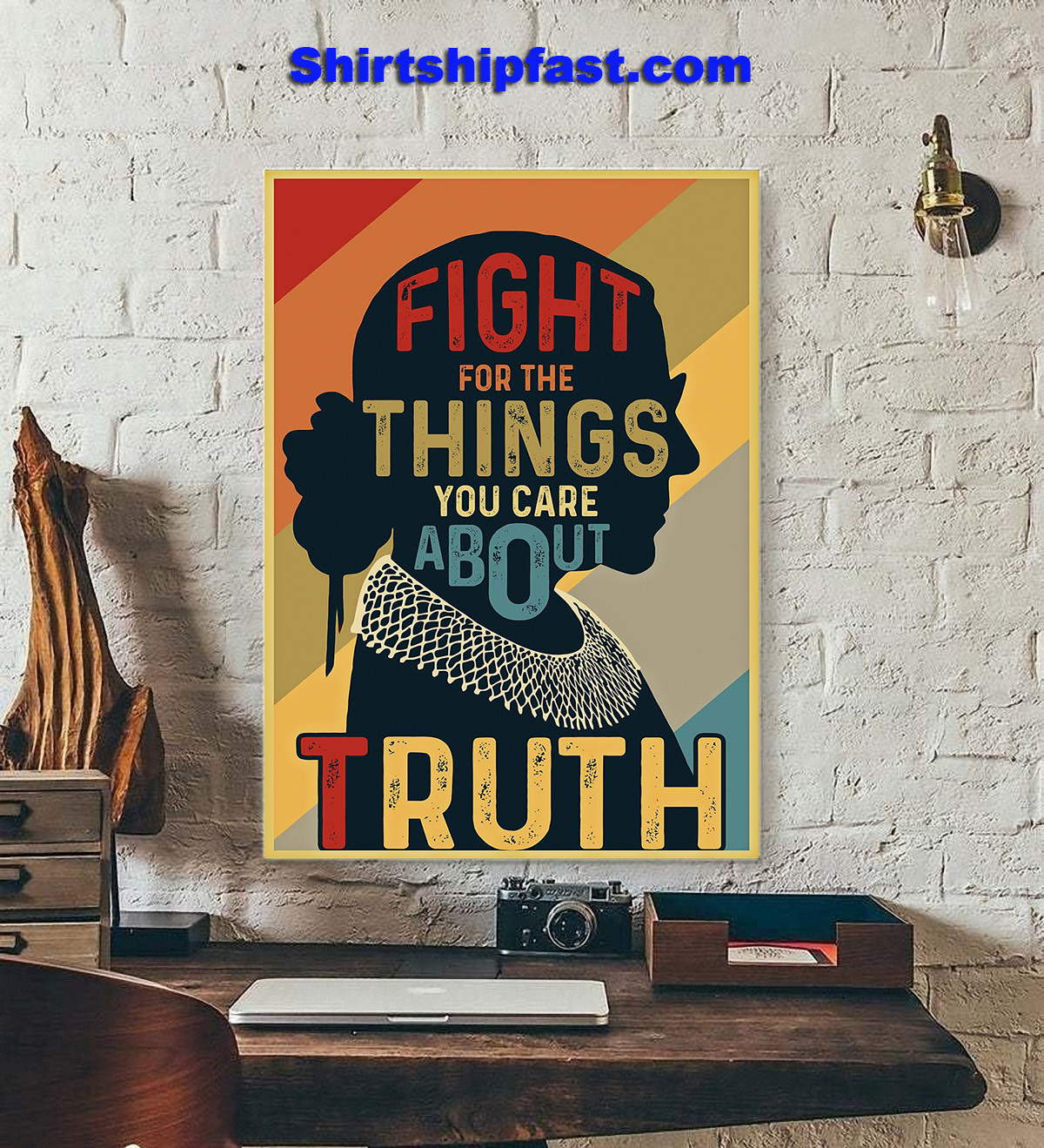 RBG fight for the things you care about truth poster - Picture 1