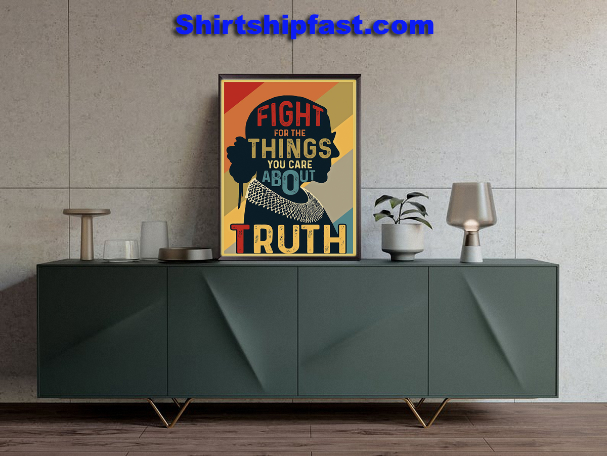 RBG fight for the things you care about truth poster