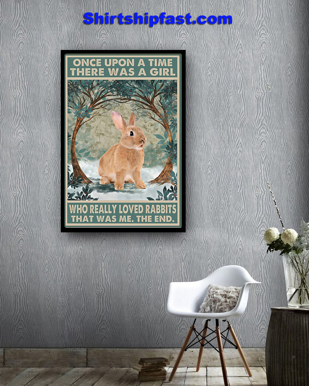 Rabbit Once upon a time there was a girl who really loved rabbits poster
