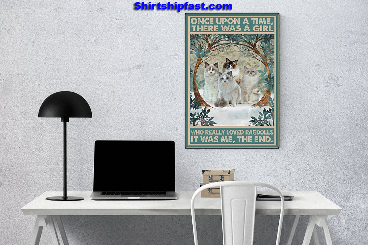 Ragdoll Once upon a time there was a girl who really loved ragdolls poster - Picture 1