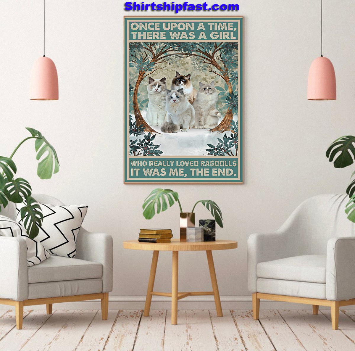 Ragdoll Once upon a time there was a girl who really loved ragdolls poster - Picture 2