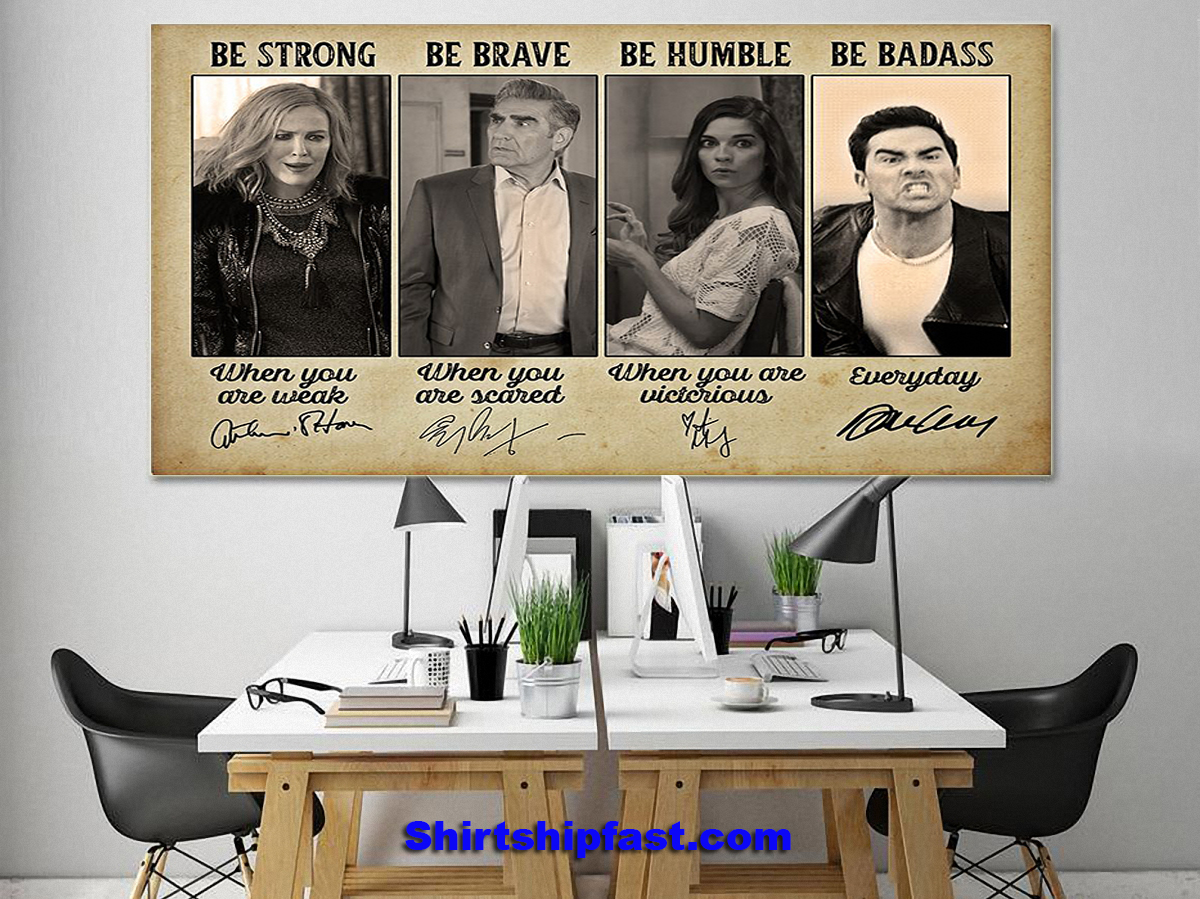 Schitt's Creek be strong be brave be humble be badass poster - Picture 3