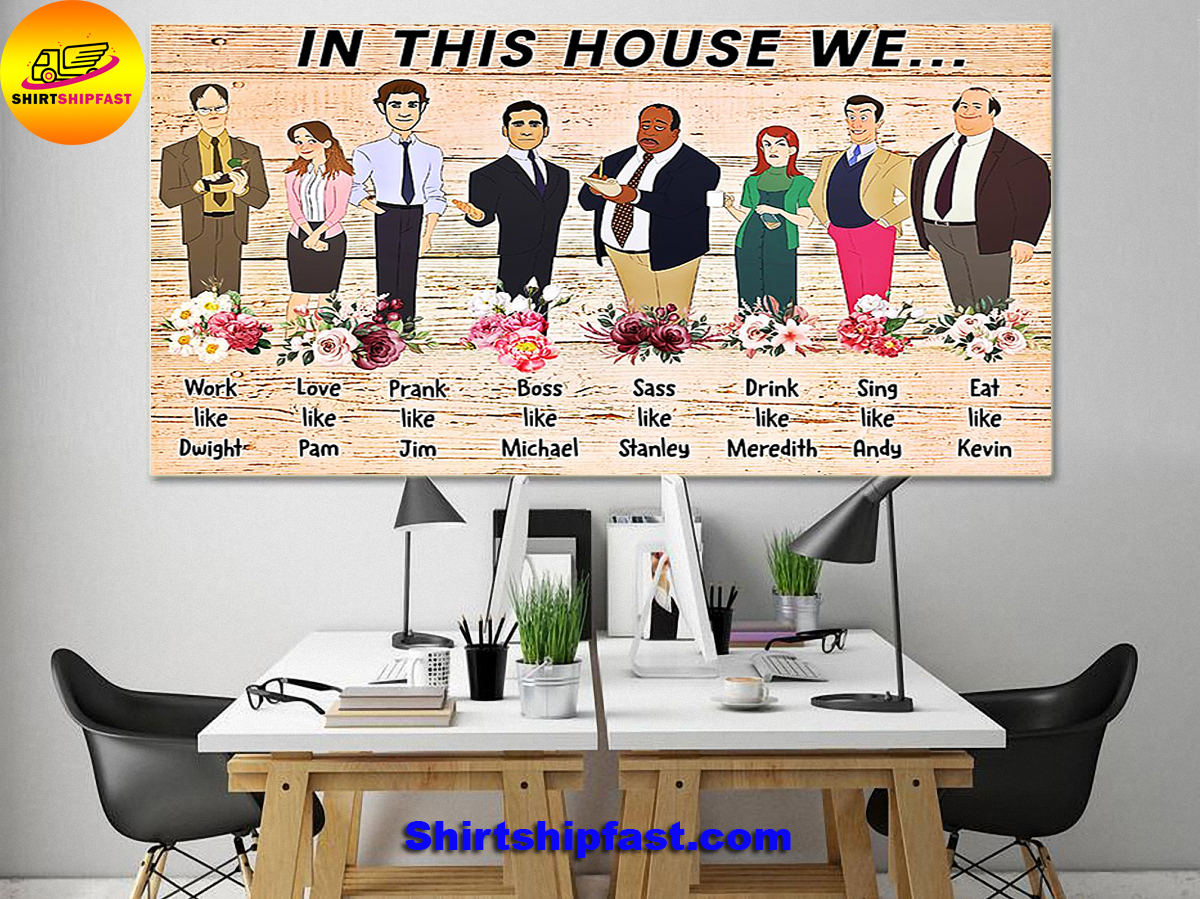 The office in this house we work like Dwight poster