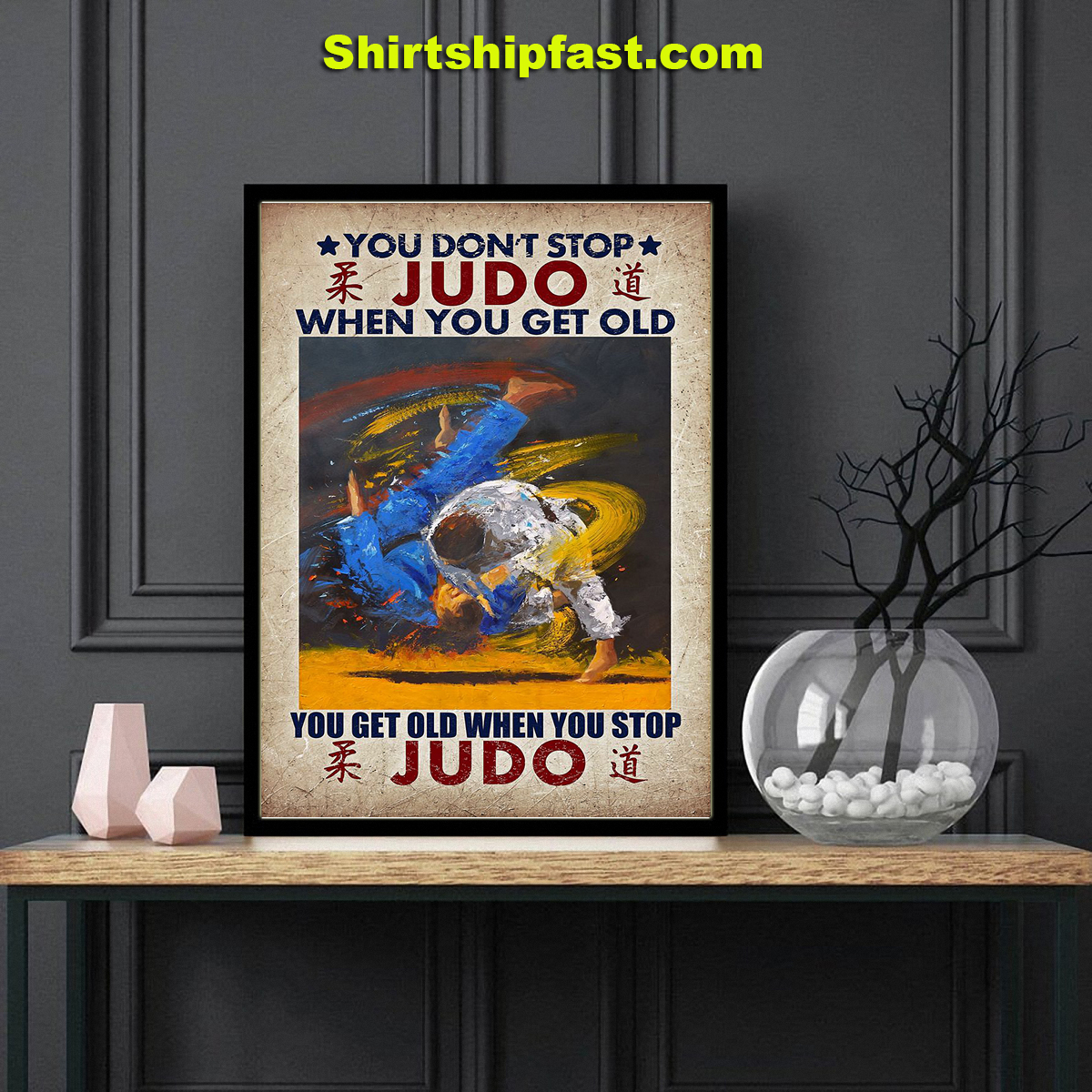 You don't stop judo when you get old canvas prints - Picture 1