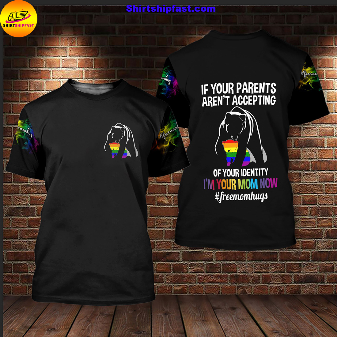 Bear LGBT If your parents aren't accepting of your identity I'm your mom now 3d t-shirt