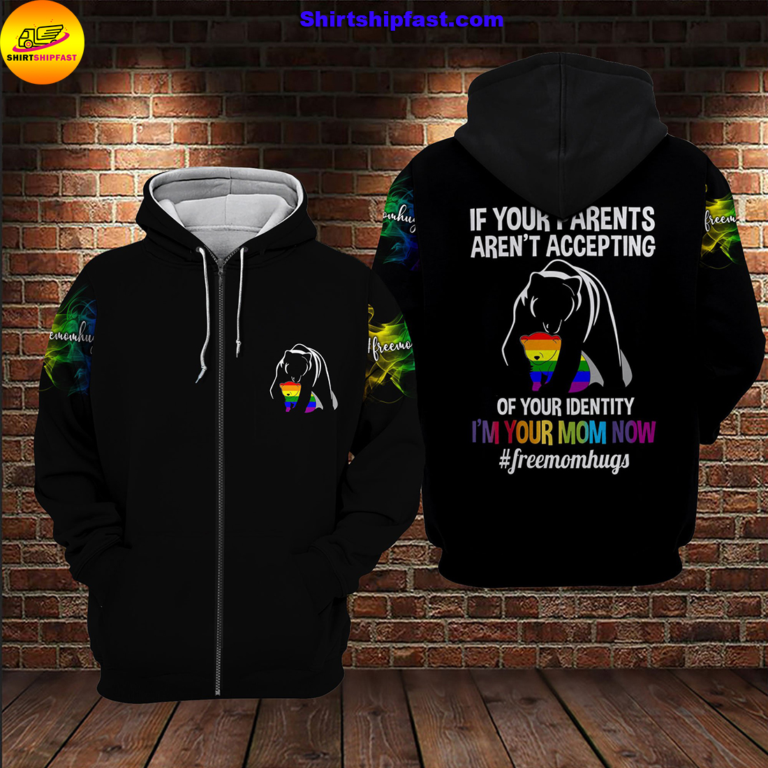 Bear LGBT If your parents aren't accepting of your identity I'm your mom now 3d zip hoodie