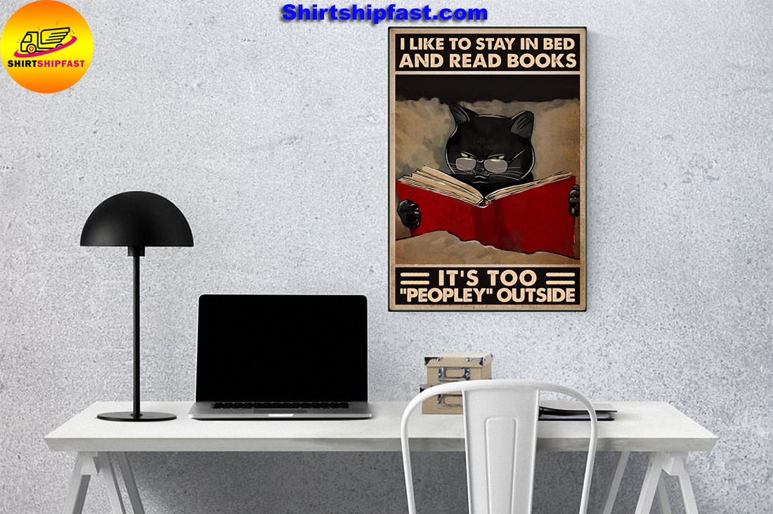 Black cat I like to stay in bed and read books It's too peopley outside poster