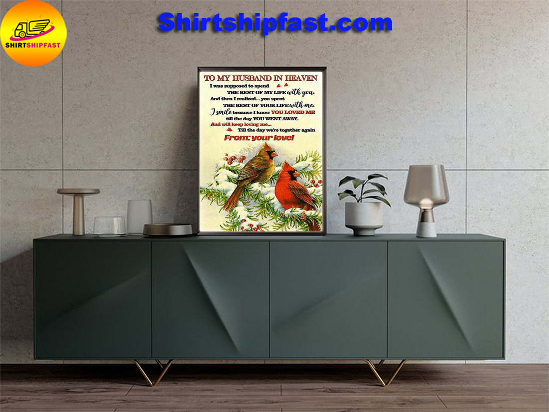 Cardinal To my husband in heaven I was supposed to spend the rest of my life with you poster - Picture 1