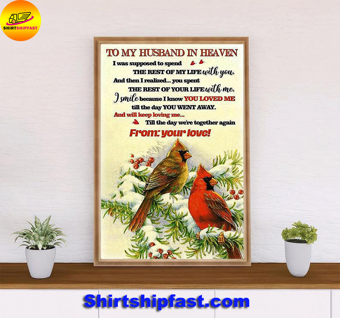 Cardinal To my husband in heaven I was supposed to spend the rest of my life with you poster - Picture 3