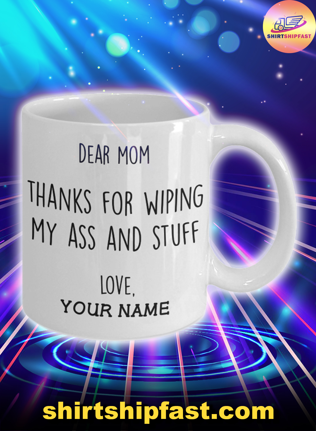 Dear mom thanks for wiping my ass and stuff custom name mug - Picture 1