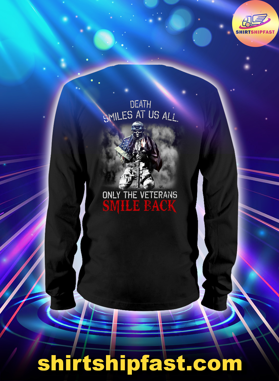 Death smiles at us all only the veterans smile back long sleeve tee