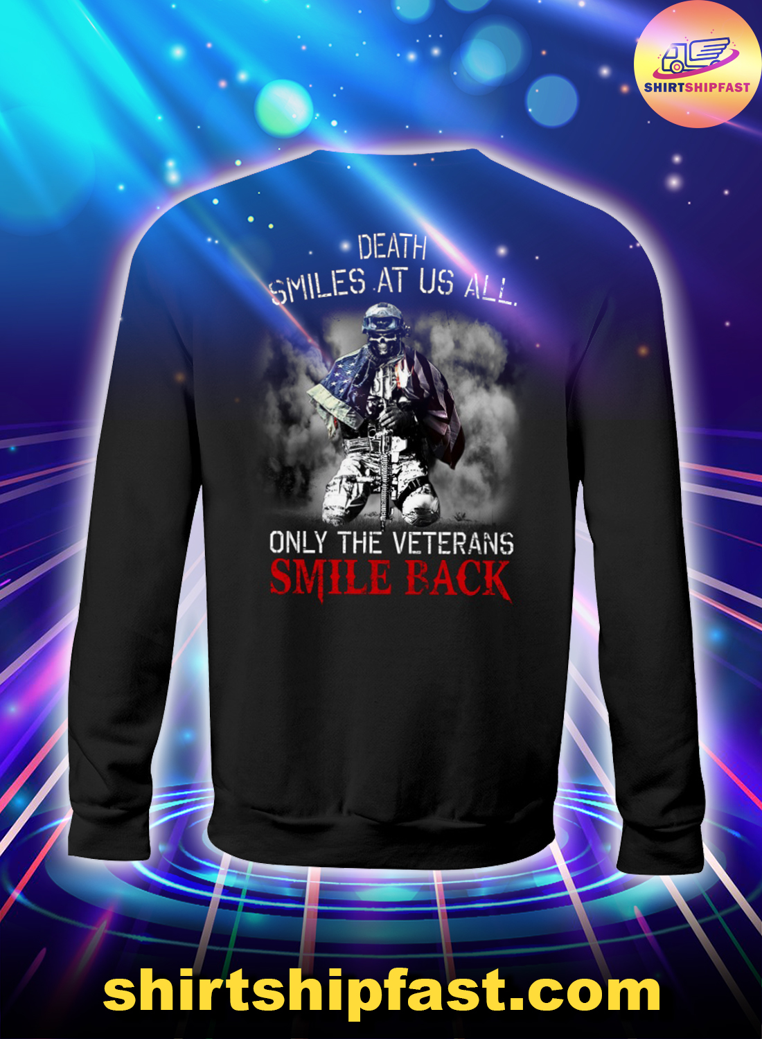 Death smiles at us all only the veterans smile back sweatshirt