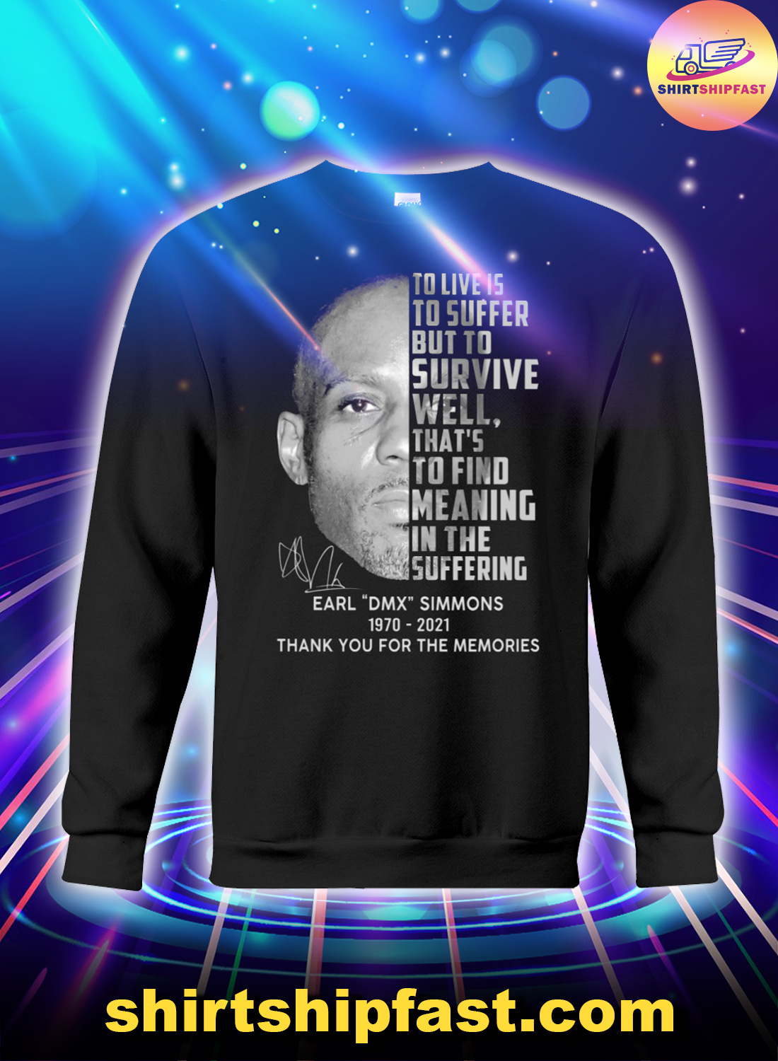 Earl DMX Simmons To live is to suffer but to survive well sweatshirt