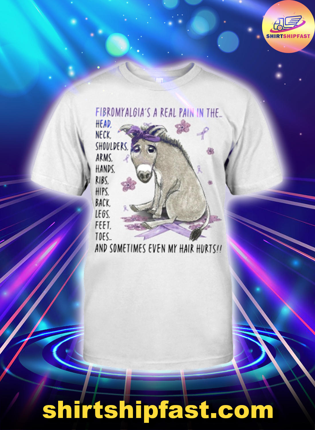 Fibromyalgia's a real pain in the whole body shirt