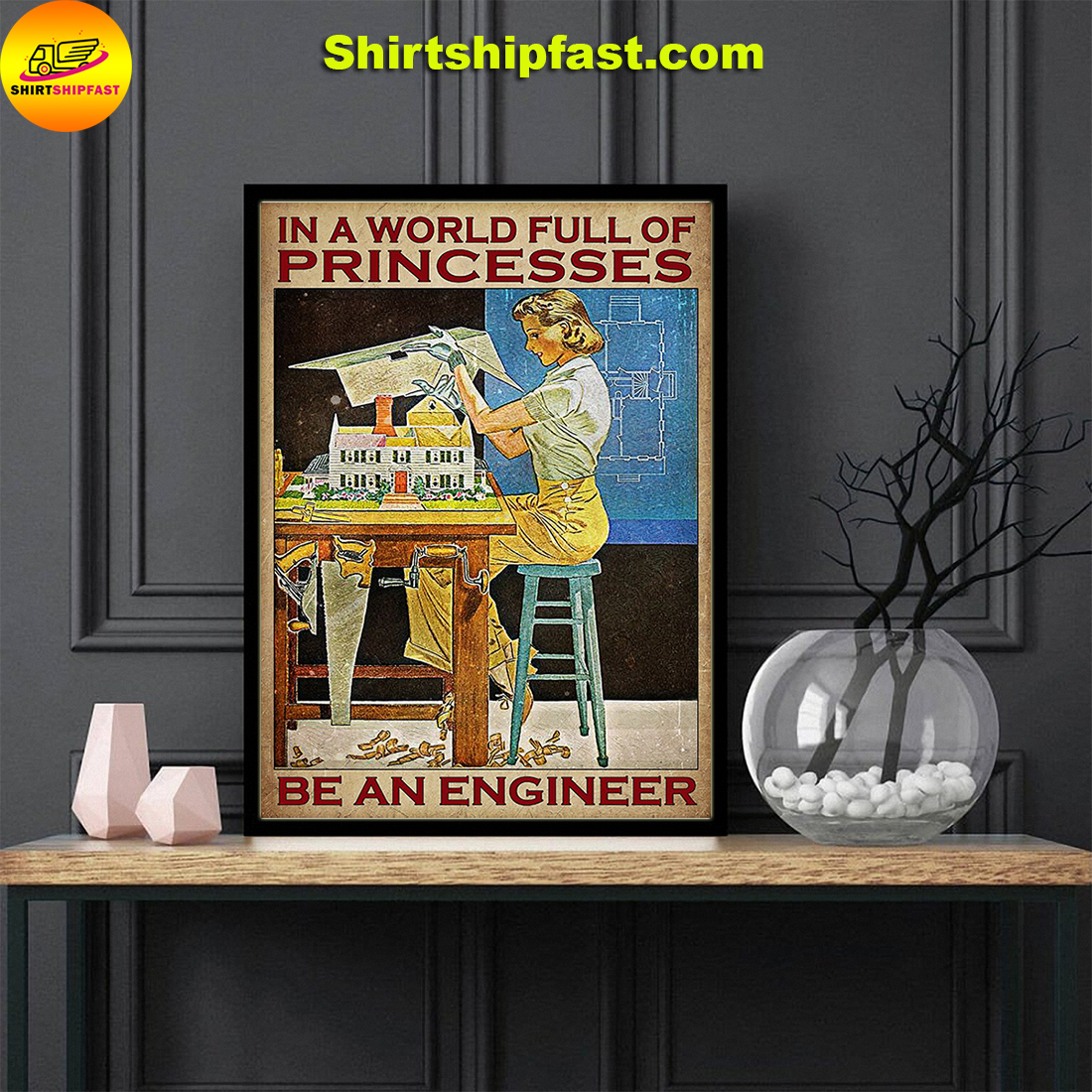 Girl In a world full of princesses be an engineer poster - Picture 2