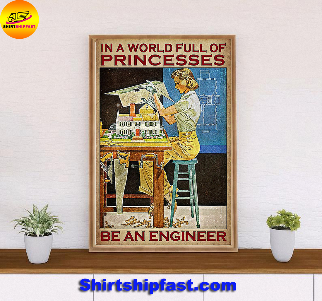 Girl In a world full of princesses be an engineer poster