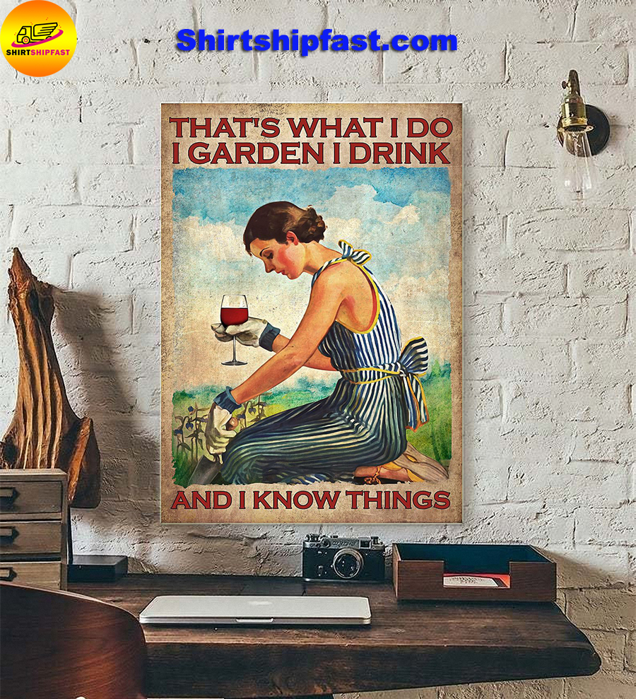 Girl That's what I do I garden I drink and I know things poster - Picture 1