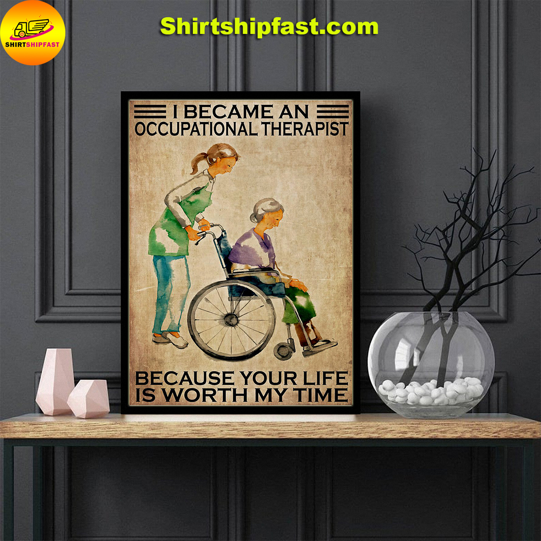 I became an occupational therapist because your life is worth my time poster - Picture 3