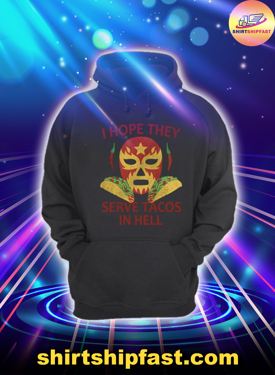I hope they serve tacos in hell hoodie