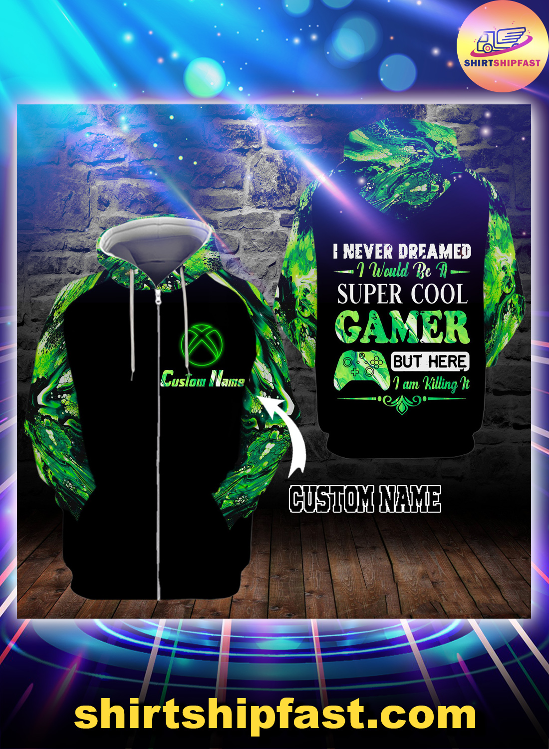 I never dreamed I would be a super cool gamer personalized custom name 3d zip hoodie