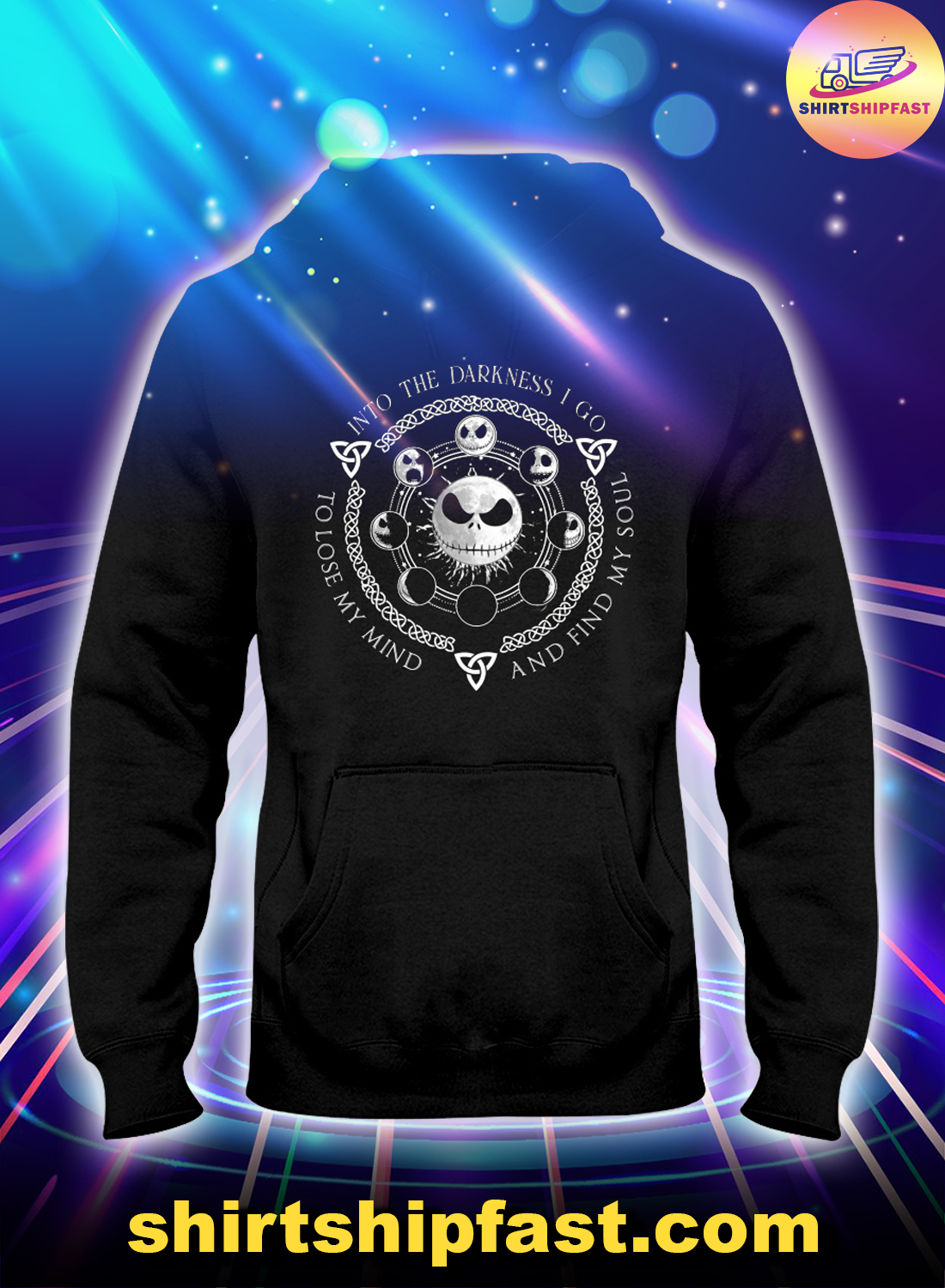 Jack Skellington Into the darkness I go to lose my mind and find my soul hoodie