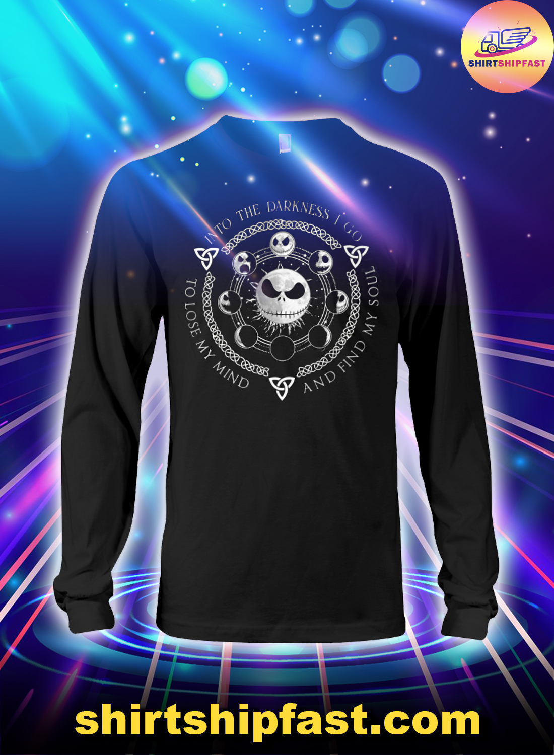 Jack Skellington Into the darkness I go to lose my mind and find my soul long sleeve tee