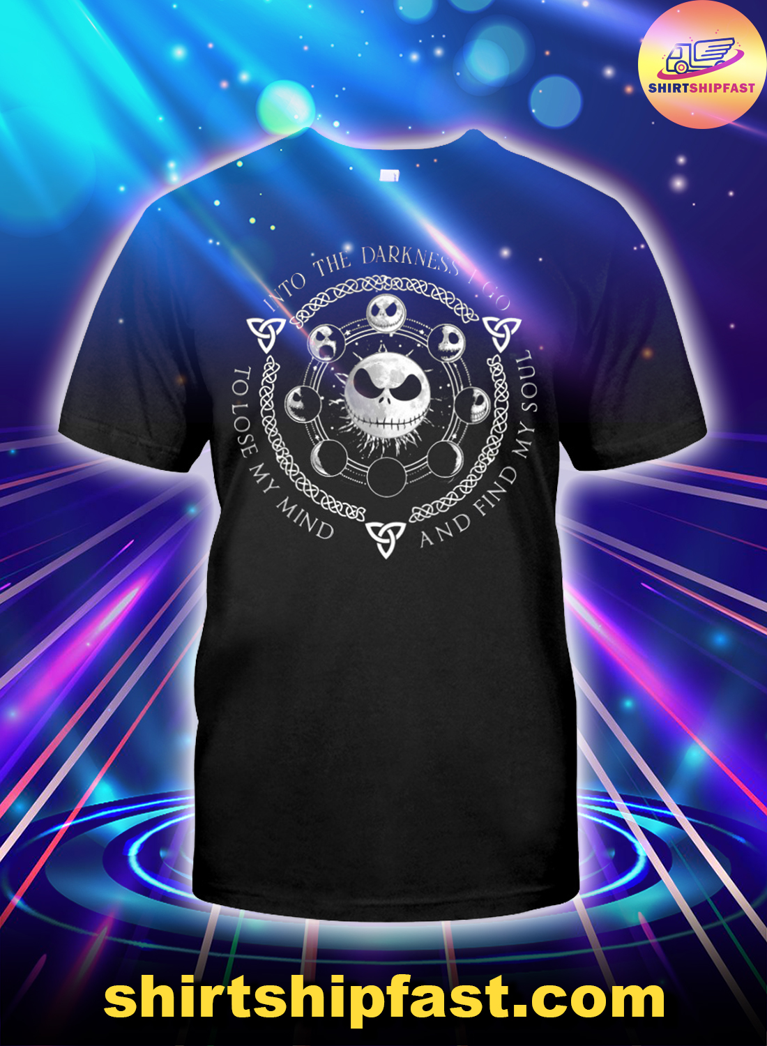 Jack Skellington Into the darkness I go to lose my mind and find my soul shirt