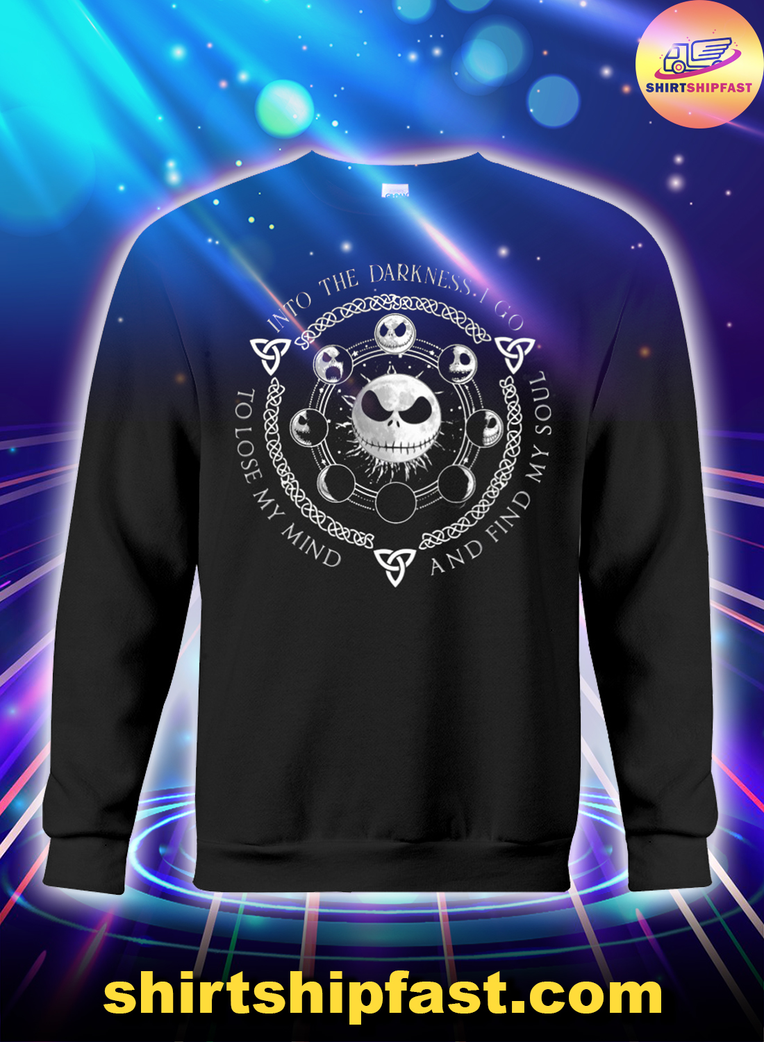 Jack Skellington Into the darkness I go to lose my mind and find my soul sweatshirt