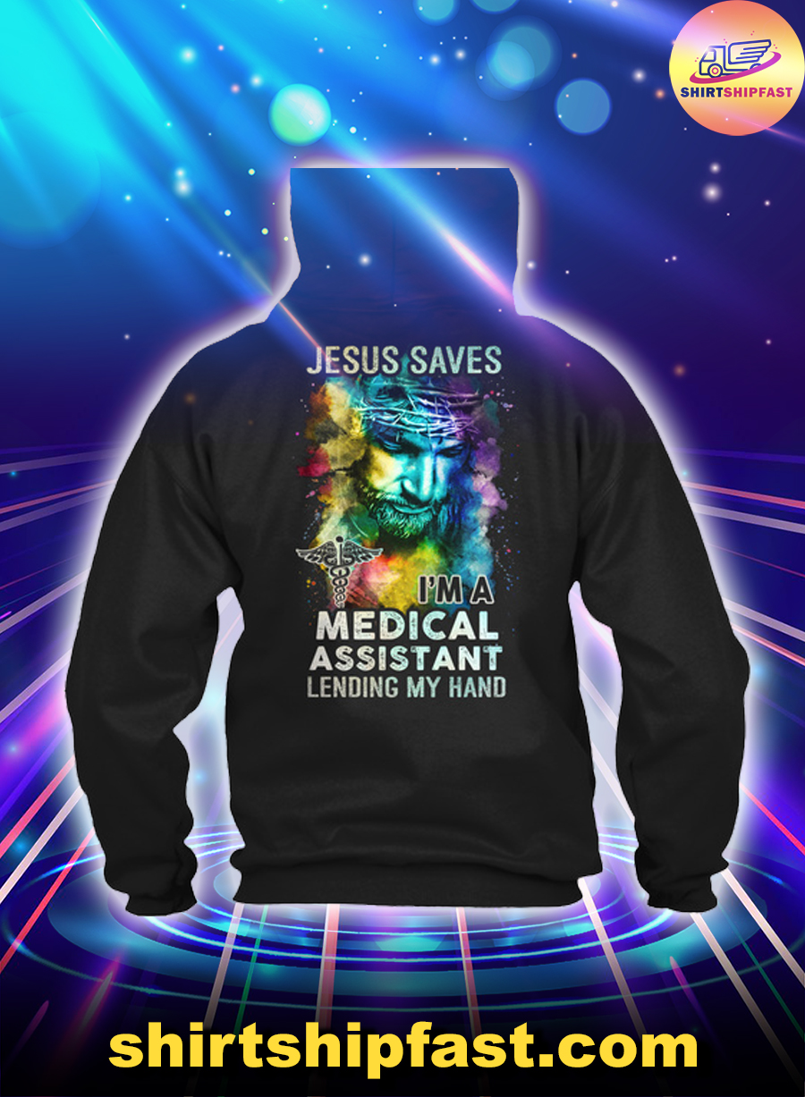 Jesus saves I's a medical assistant lending my hand hoodie