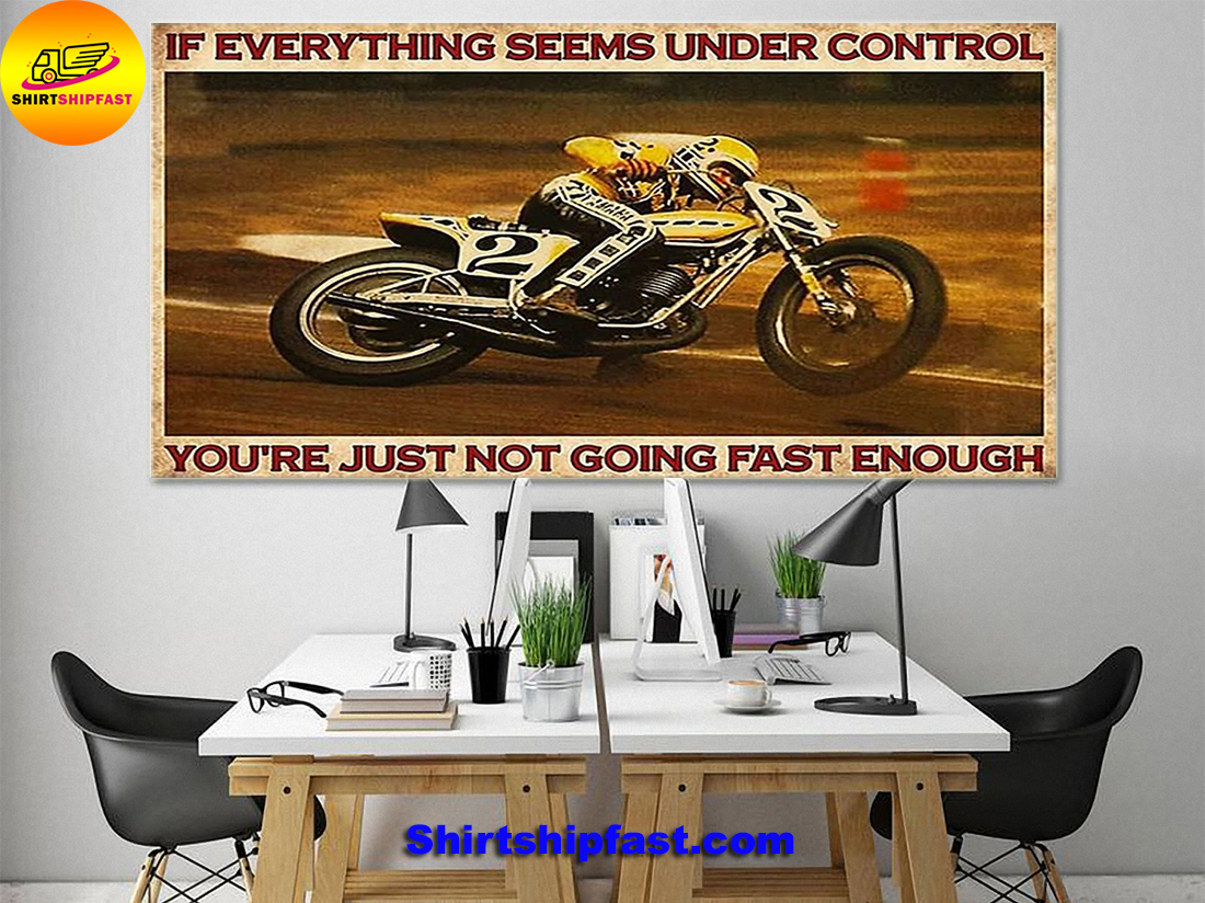 Kenny Roberts If everything is under control you are just not driving fast enough canvas