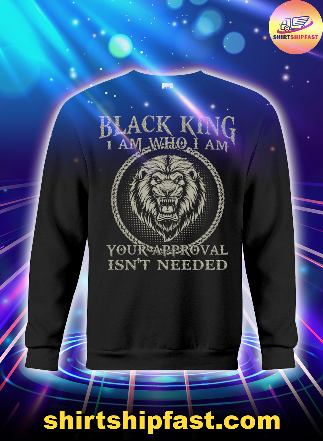 Lion black king I am who I am your approval isn't needed sweatshirt