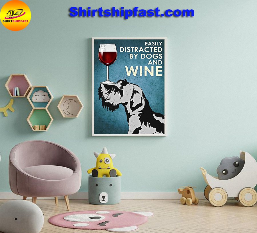 Miniature schnauzer Easily distracted by dogs and wine poster - Picture 1
