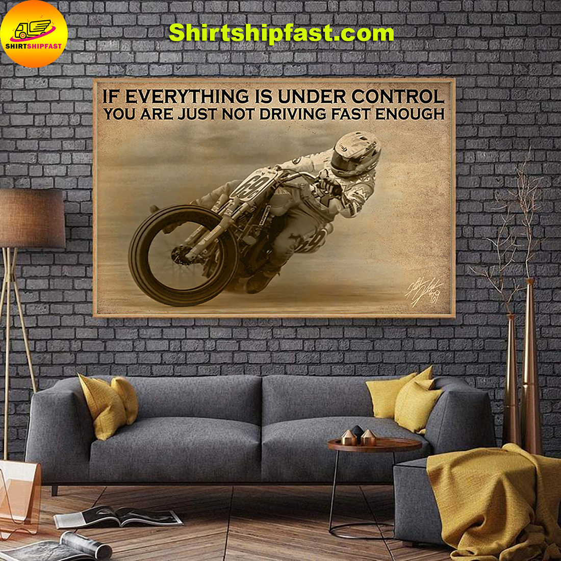 Motorcycle racing If everything is under control you are just not driving fast enough canvas - Picture 1
