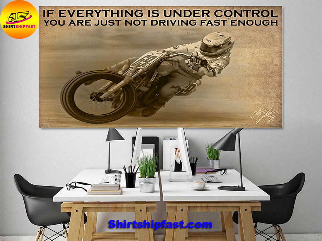 Motorcycle racing If everything is under control you are just not driving fast enough canvas - Picture 2
