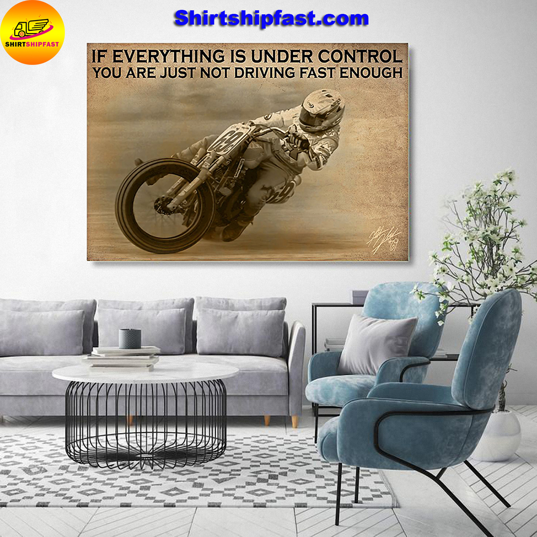 Motorcycle racing If everything is under control you are just not driving fast enough canvas