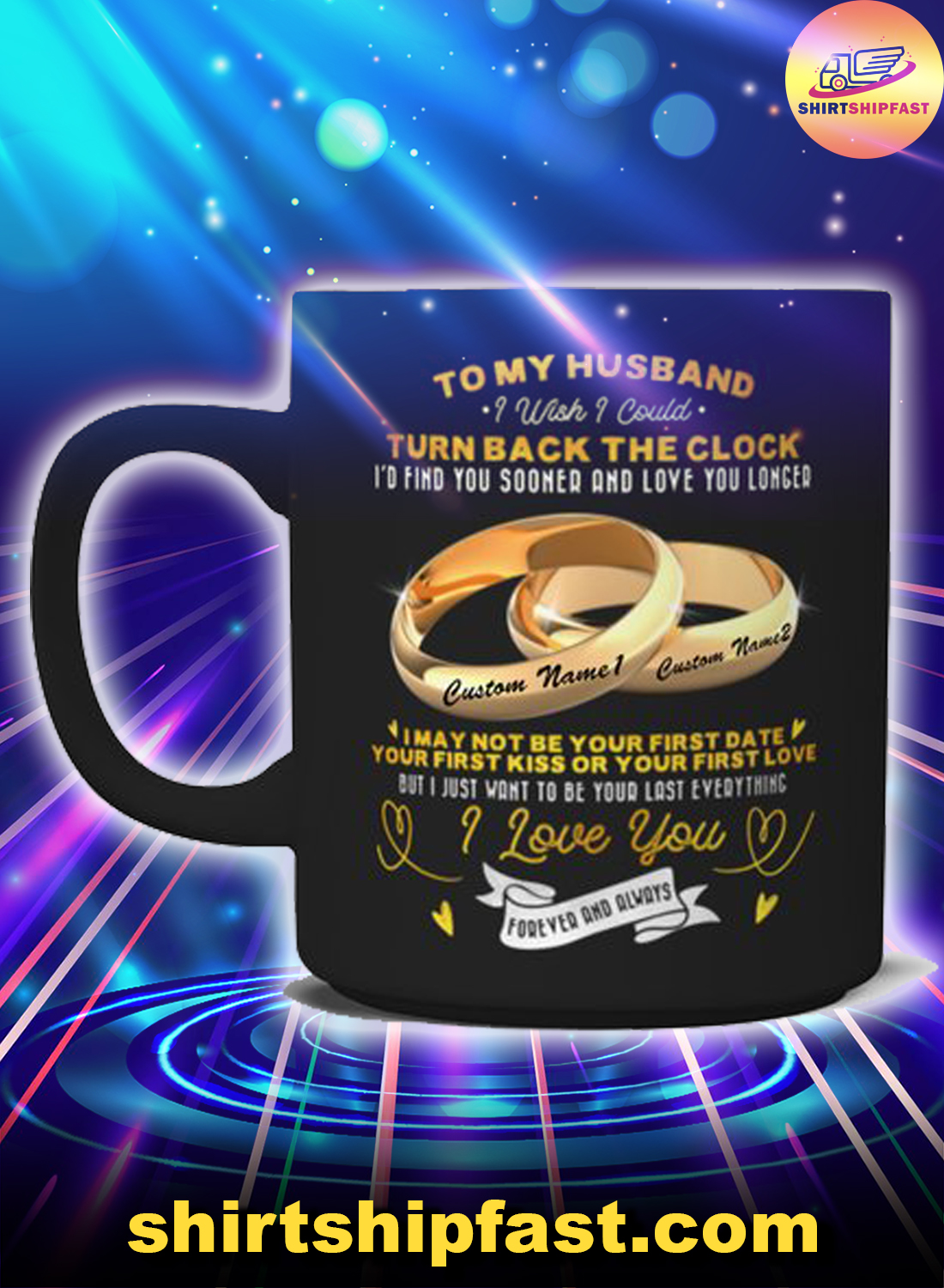 Personalized Rings To my husband i wish i could turn back the clock i'd find you sooner and love you longer mug