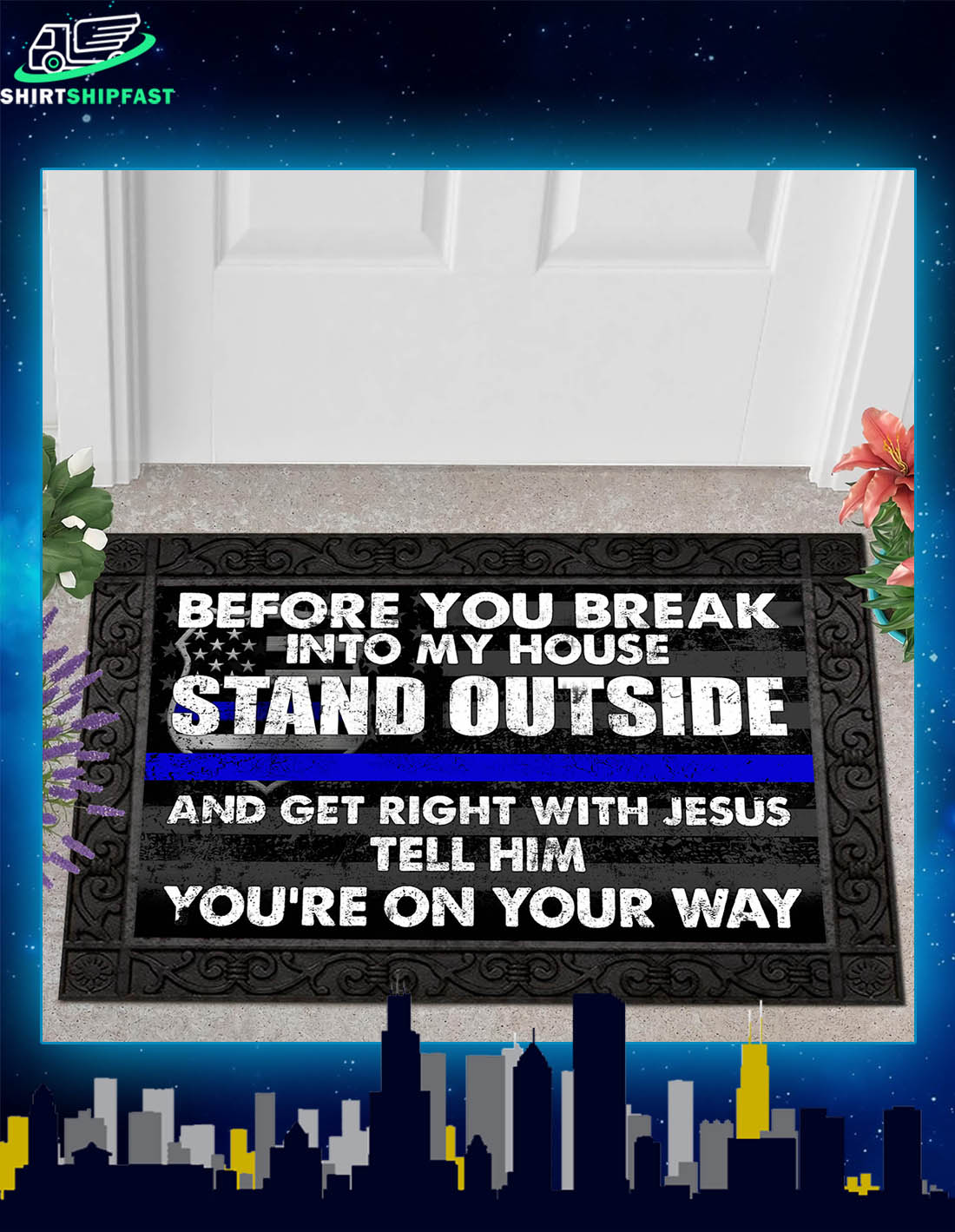 Police Before you break into my house stand outside and get right with Jesus doormat - Picture 2