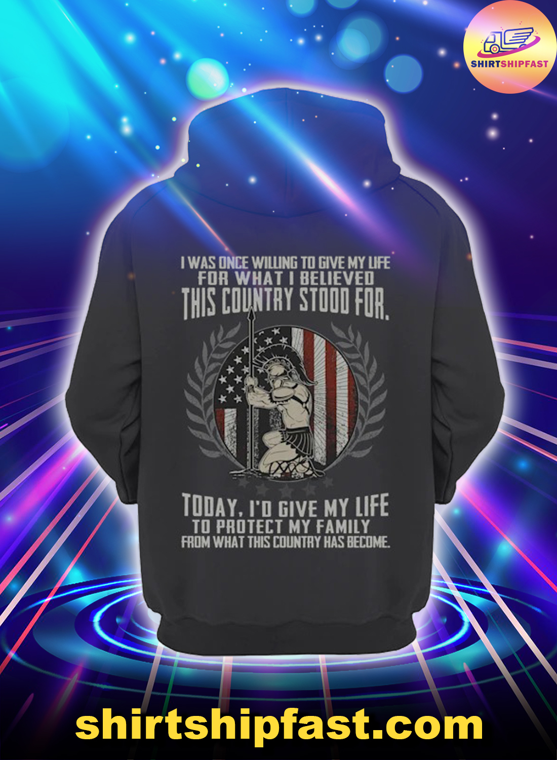 Roman warrior I was one willing to give my life for what I believed this country stood for hoodie