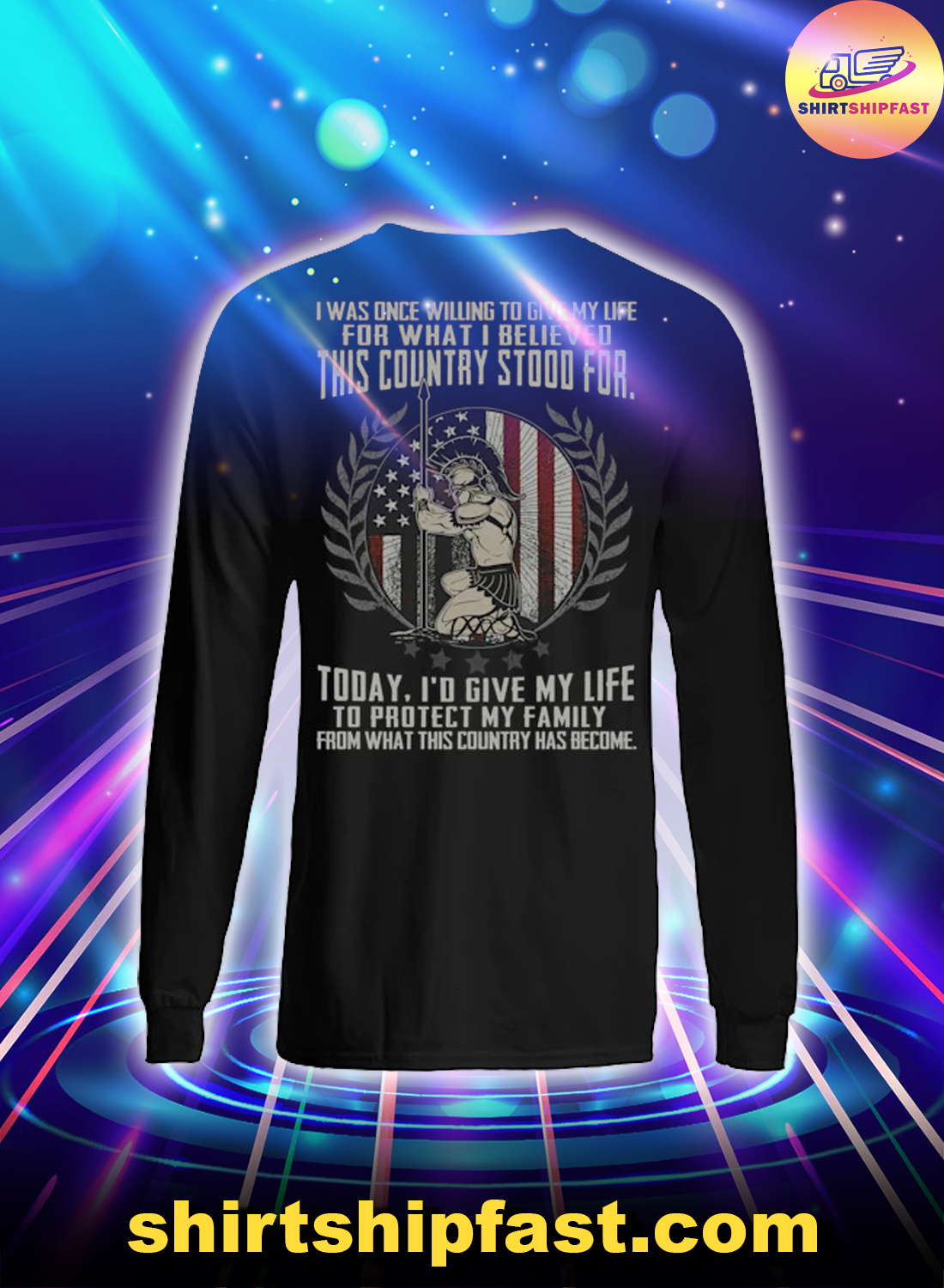 Roman warrior I was one willing to give my life for what I believed this country stood for long sleeve tee