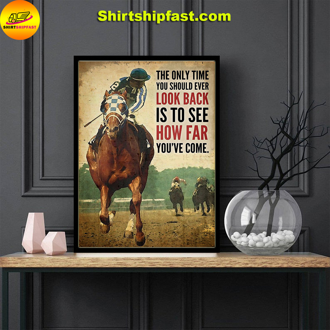 Secretariat The only time you should ever look back is to see how far you've come poster - Picture 1