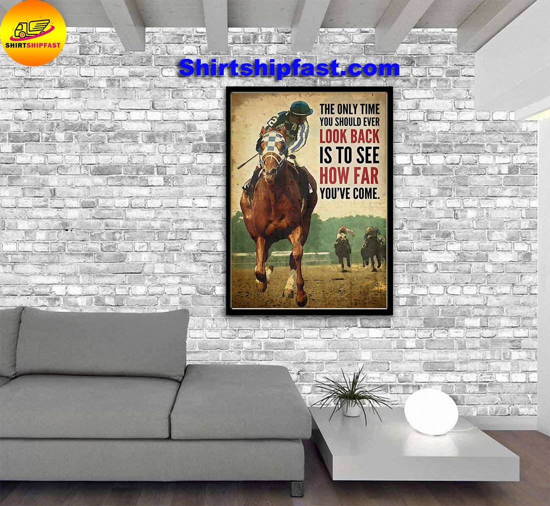 Secretariat The only time you should ever look back is to see how far you've come poster