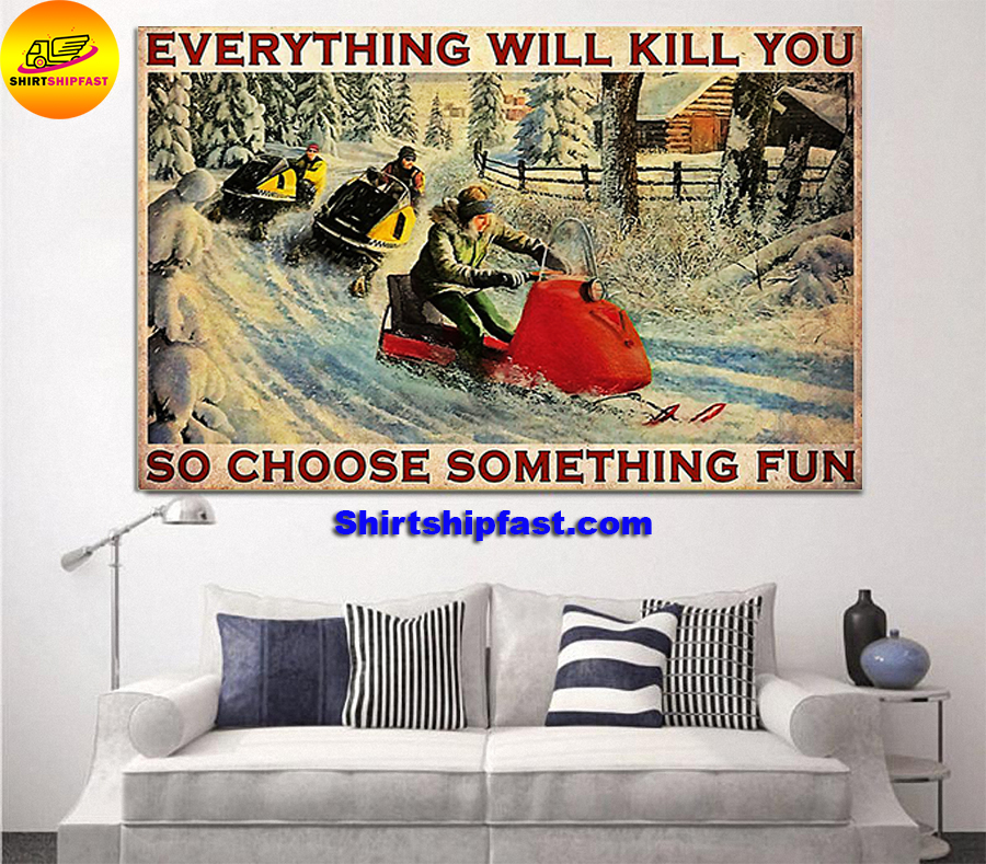Snowcross everything will kill you so choose something fun poster - Picture 1