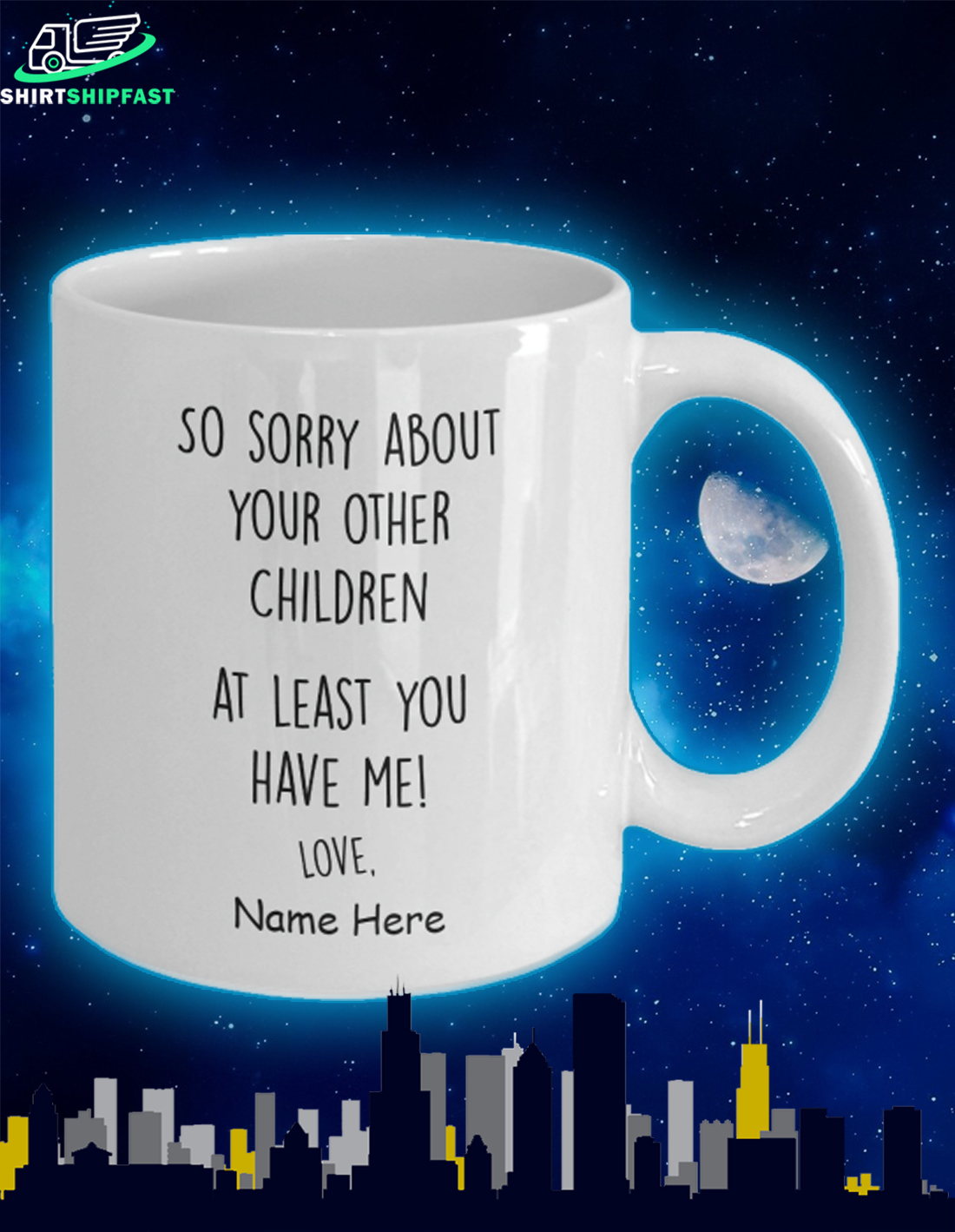 So sorry about your other children at least you have me custom name mug - Picture 2