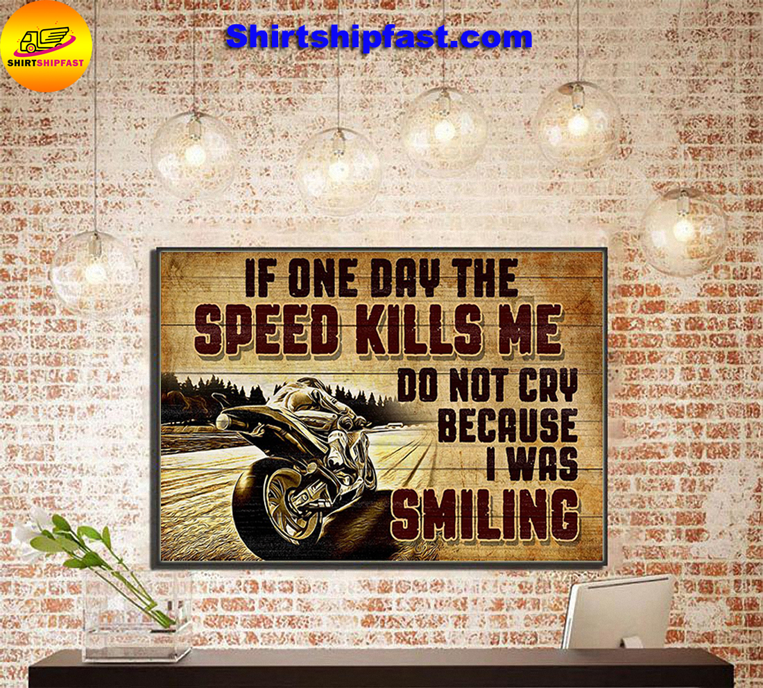 Superbike If one day the speed kills me do not cry because I was smilling poster