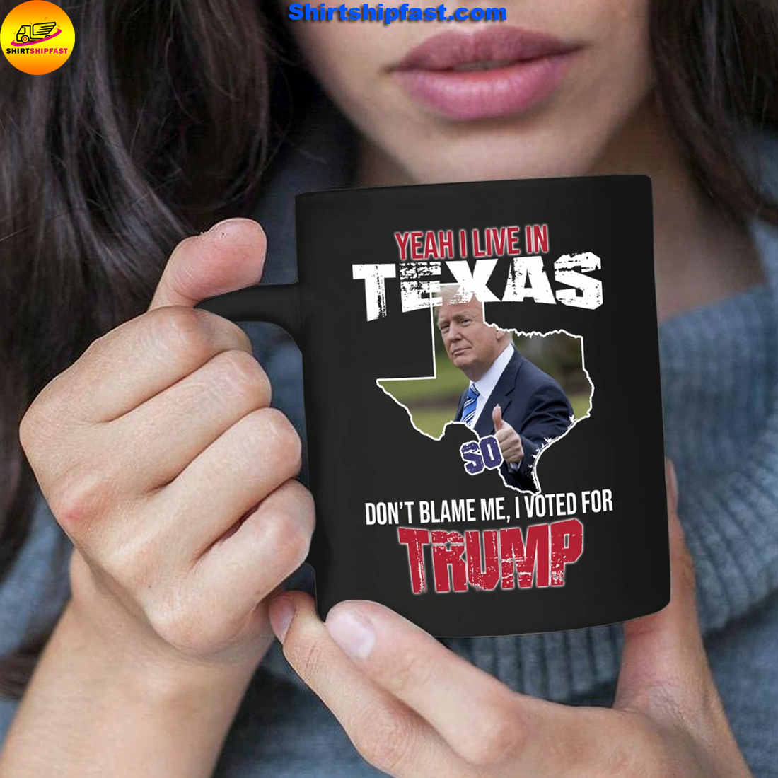 Yeah I live in Texas Don't blame me I vote for Trump mug - Picture 1