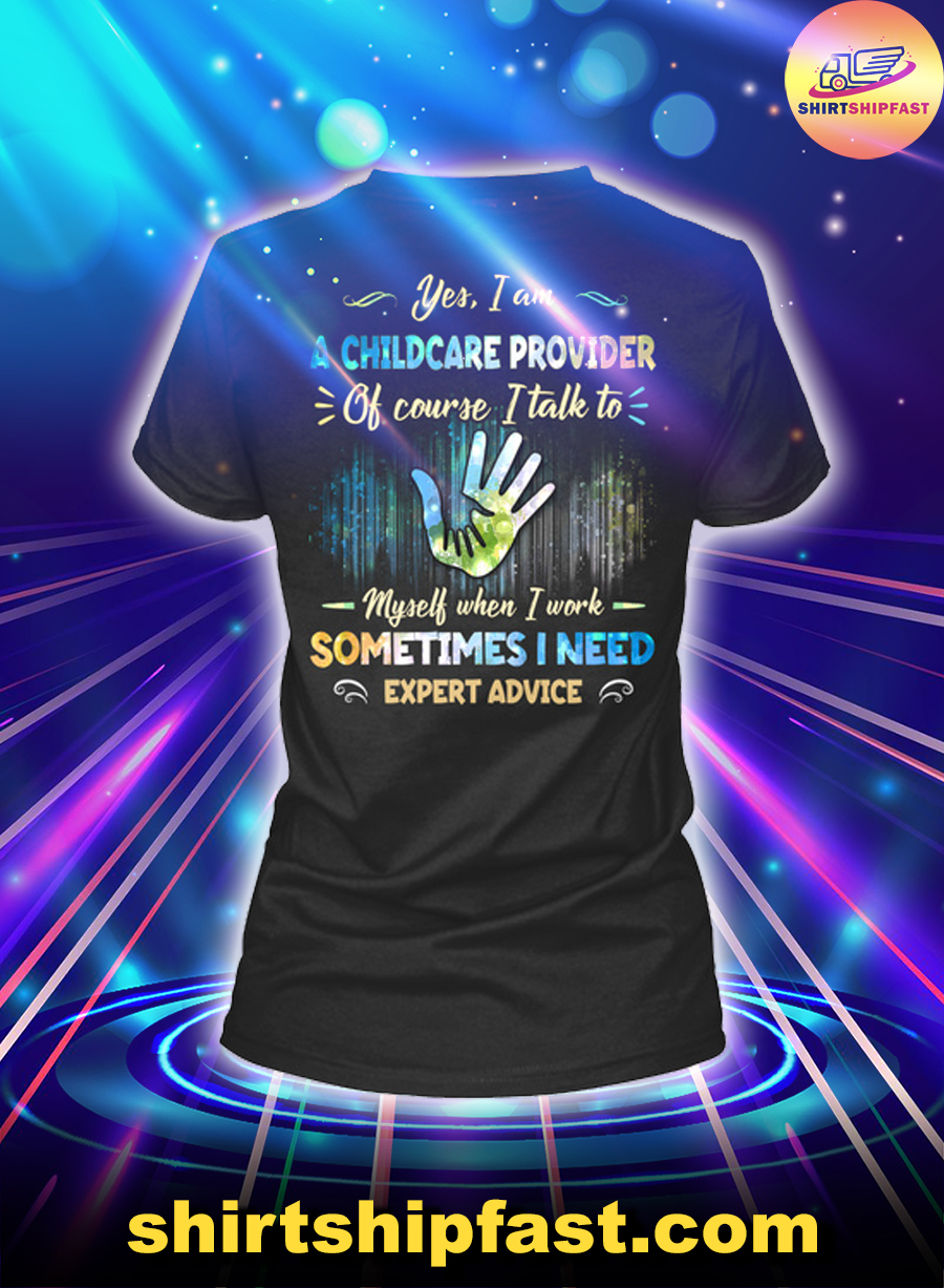 Yes I am a childcare provider of course I talk to myself when I work sometimes I need expert advice lady shirt