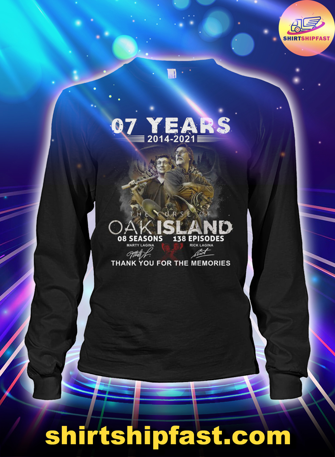 07 years The Curse of Oak Island Thank you for the memories long sleeve tee