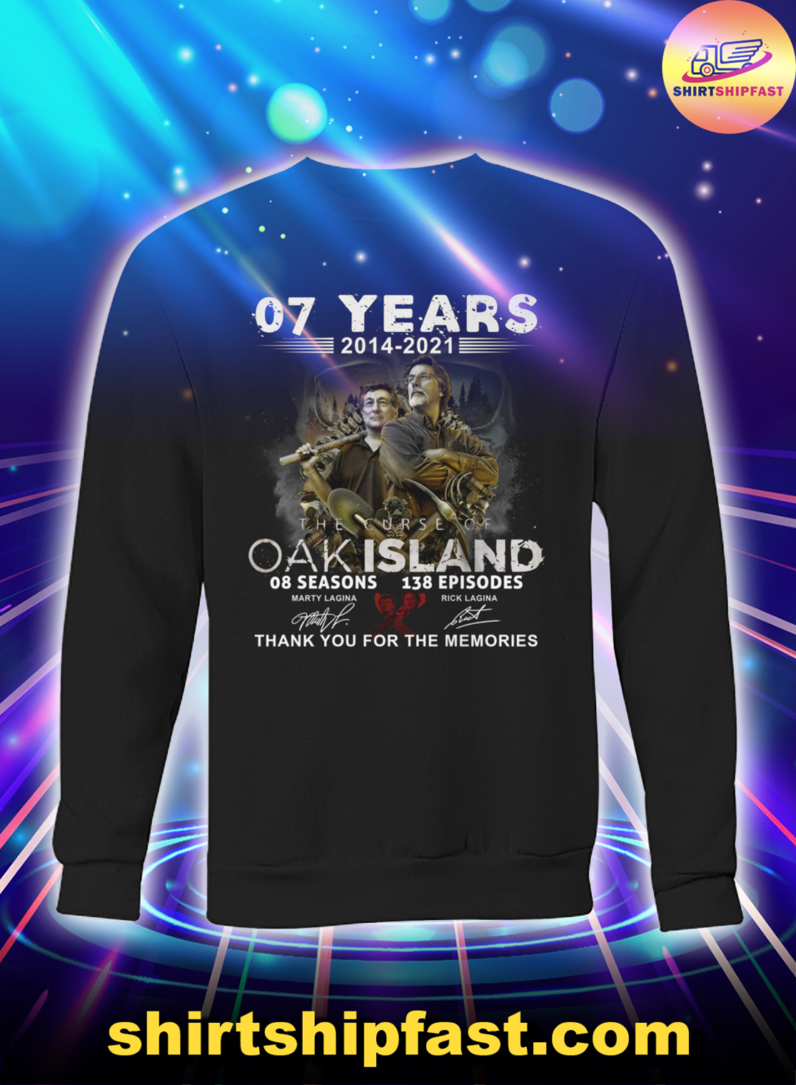 07 years The Curse of Oak Island Thank you for the memories sweatshirt