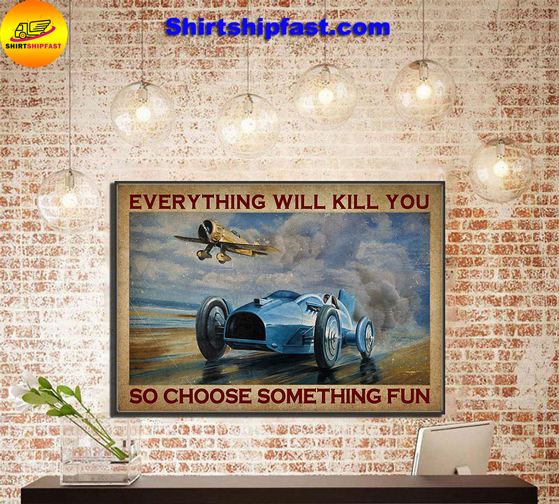 Aircraft Open-wheel car everything will kill you so choose something fun poster