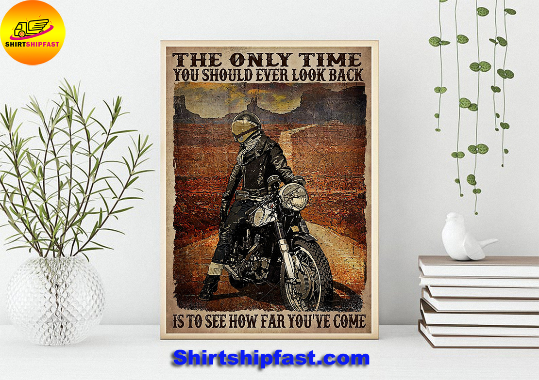 Biker The only time you should ever look back is to see how far you've come poster - Picture 2